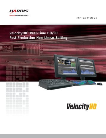 VelocityHD™ Real-Time HD/SD Post Production Non-Linear Editing