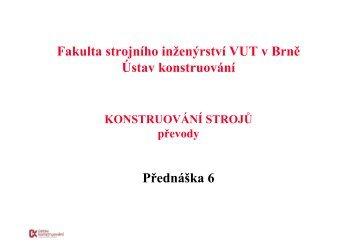 Přednáška 6 Fakulta strojního inženýrství VUT v Brně Ústav ...