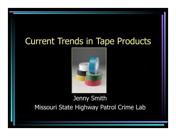 Current Trends in Tape Products - Projects at NFSTC.org