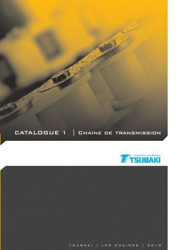 CATALOGUE 1 | Chaine de transmission - Tsubaki Europe