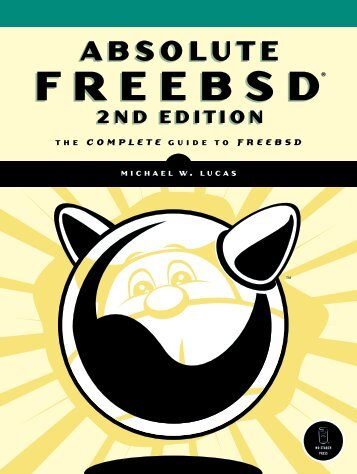 No.Starch.Press.Absolute.FreeBSD.The.Complete.Guide.to.FreeBSD.2nd.Edition.Nov.2007