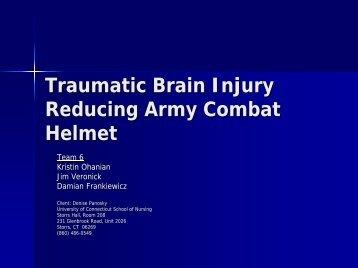 Traumatic Brain Injury Reducing Army Combat Helmet - University of ...