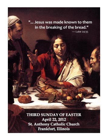 """""""... Jesus was made known to them in the breaking of the bread."""""""