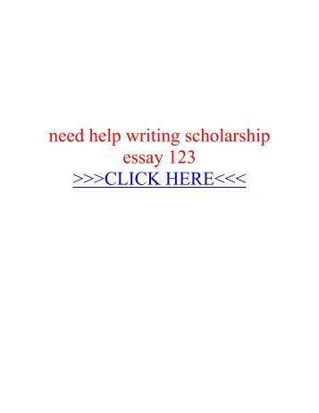 Need help writing scholarship essay jobs