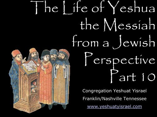 Life of the Messiah Part 8 - Congregation Yeshuat Yisrael
