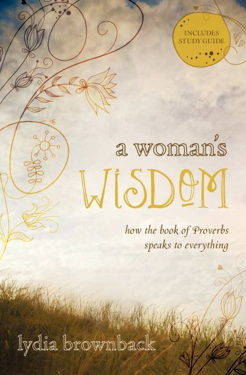 A Woman's Wisdom: How the Book of Proverbs ... - Monergism Books