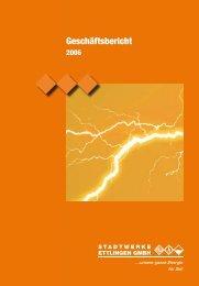 Geschäftsbericht 2006 - Stadtwerke Ettlingen GmbH