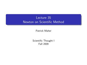 Lecture 35 Newton on Scientific Method - Patrick Maher