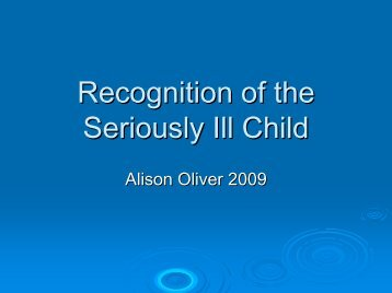 Recognising the seriously ill child - Cardiff PICU