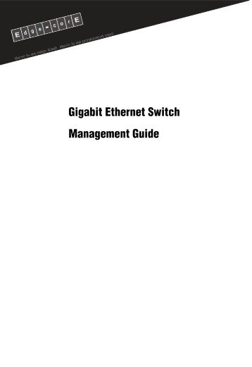 Gigabit Ethernet Switch Management Guide - Edge-Core