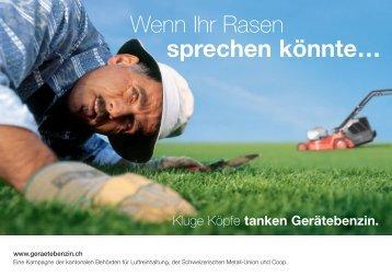 Wenn Ihr Rasen sprechen könnte... Kluge Köpfe tanken Gerätebenzin