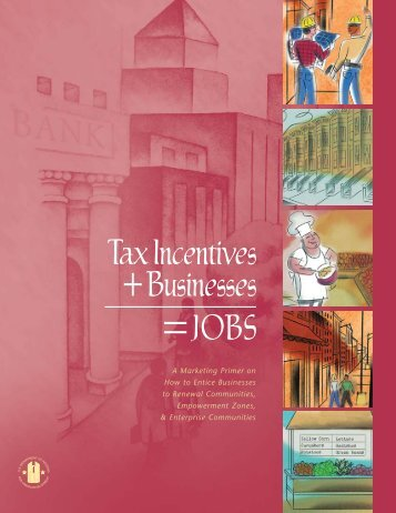 Tax Incentives + Businesses = Jobs - HUD