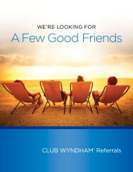 Surround yourself with friends. CLUB WYNDHAM® Referrals.