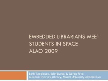Embedded Librarians Meet Students in Space - Users Muohio