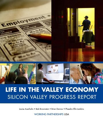 Life in the Valley Economy 2007 - Working Partnerships USA