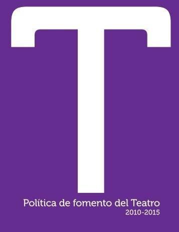 Política de Fomento del Teatro 2010-2015 - Consejo de la Cultura y ...