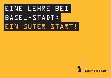 Eine Lehre bei Basel-Stadt: Ein guter Start - Lehrstellen - Basel-Stadt