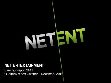 Earnings report 2011, Quarterly report October ... - Net Entertainment
