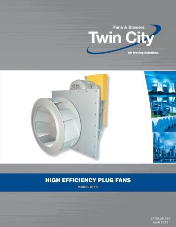 High Efficiency Plug Fans - Catalog 360 - Twin City Fan & Blower