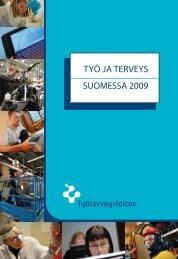 TYÖ JA TERVEYS SUOMESSA 2009 - Työterveyslaitos