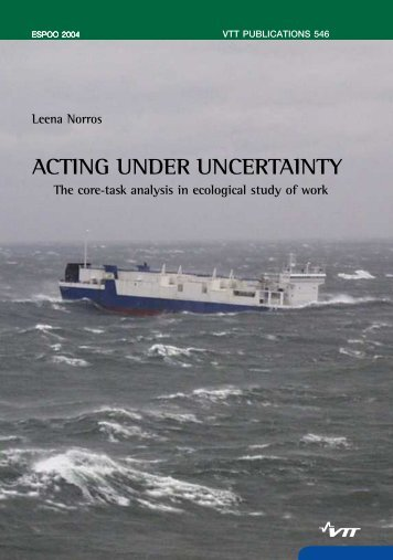 Acting under uncertainty The core-task analysis in ecological ... - VTT