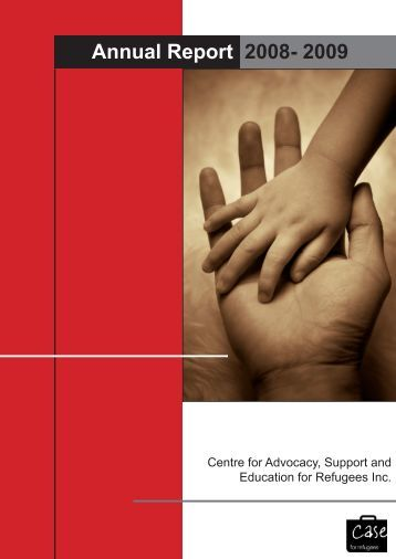 Annual Report 2008- 2009 - CASE for Refugees