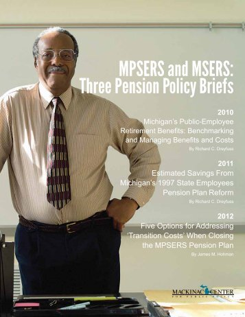 MPSERS and MSERS: Three Pension Policy Briefs - Mackinac Center
