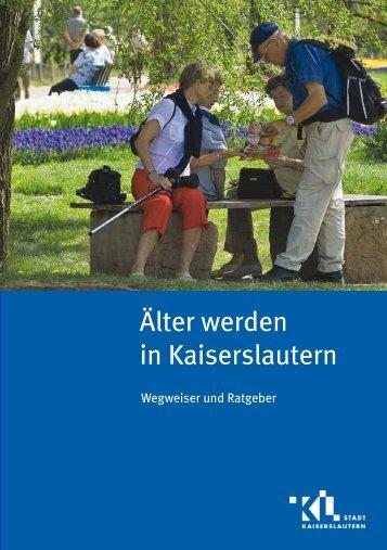 """""""Ã""""lter werden in Kaiserslautern"""" - Ein Wegweiser und Ratgeber"""