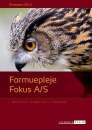 Formuepleje Fokus A/S Årsrapport 2011
