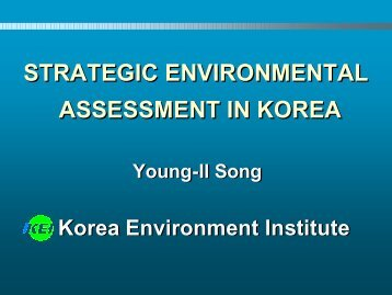 STRATEGIC ENVIRONMENTAL ASSESSMENT IN KOREA ...