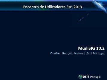 MuniSIG 10.2 - Esri Portugal