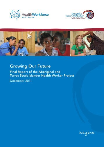 Growing Our Future report - Health Workforce Australia