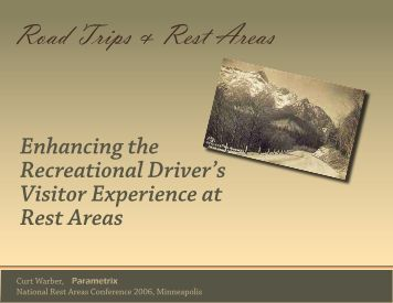 Enhancing the Recreational Driver's Visitor Experience at Rest Areas