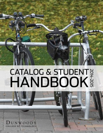 CATALOG & STUDENT HANDBOOK 2013-2014 - Dunwoody ...