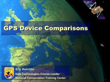 """GPS Device Comparisons"" (Eric Kelchlin, U.S. Fish and Wildlife ..."