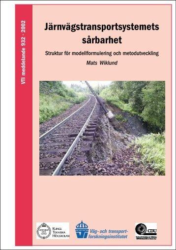 Järnvägstransportsystemets sårbarhet - VTI