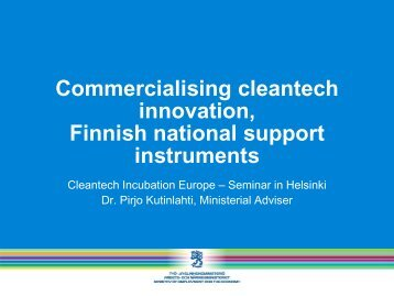 Commercialising cleantech innovation, Finnish national support ...