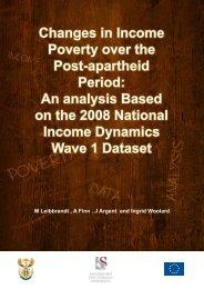 ChangesinIncomepovertyoverthePost-apartheidPeriod-AnanalysisBasedonthe2008nationalIncomeDynamicsWave1Dateset