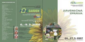 Závěrečná zpráva veletrhu FOR GARDEN 2007