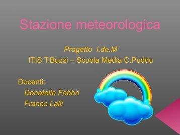 Progetto IDEM - Laboratorio di Fisica - Stazione ... - ITIS Tullio Buzzi