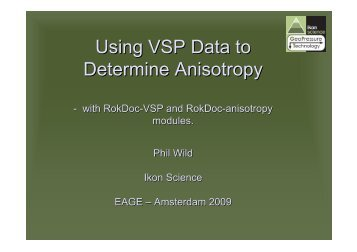 Using VSP Data to Determine Anisotropy - Ikon Science