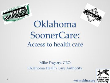 Mike's Slides - The Oklahoma Health Care Authority