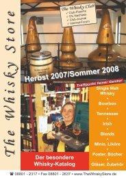 Herbst 2007/Sommer 2008 - Whisky