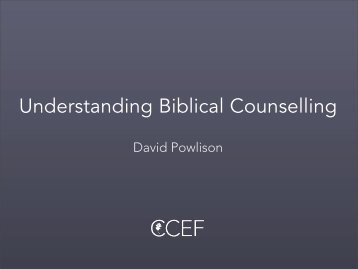 Understanding Biblical Counselling - CCEF