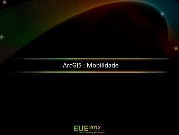 ArcGIS: Mobilidade - Esri Portugal