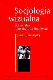 Sociologia wizualna - Fotografia jako metoda badawcza