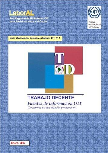 TRABAJO DECENTE Fuentes de información OIT - OIT en América ...