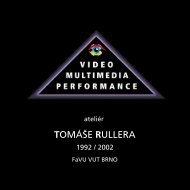 VMP atelier Tomáše Rullera 1992 - 2002 FaVU VUT BRNO