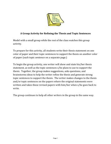 refining a thesis statement Refining your thesis statement and constructing topic sentences thesis statements: a thesis statement is the main idea that your essay supports.