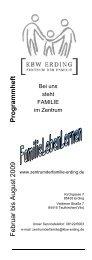 Februar bis August 2009 Programmheft - Zentrum der Familie Erding